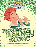 Brendan and the Blarney Stone (Tales from Leprechaun Land)