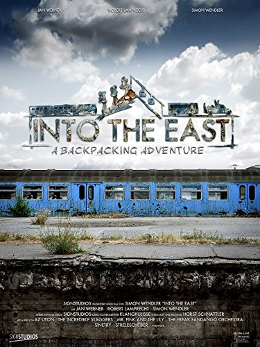 Into The East - A Backpacking Adventure ()