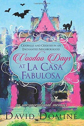 Voodoo Days at La Casa Fabulosa: AN UNCONVENTIONAL MEMOIR: Amazon.es: Domine, David: Libros en idiomas extranjeros