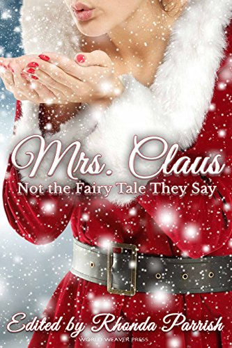 Mrs. Claus: Not the Fairy Tale They Say