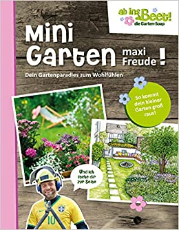 Mini Garten Maxi Freude Ab Ins Beet Die Garten Soap Den Gartenparadies Zum Wohlfuhlen Amazon De Scholz Claus Ab Ins Beet Die Garten Soap Bucher