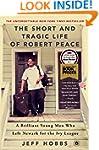 The Short and Tragic Life of Robert P...
