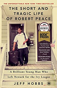 The Short and Tragic Life of Robert Peace: A Brilliant Young Man Who Left Newark for the Ivy League