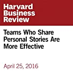 Teams Who Share Personal Stories Are More Effective | Francesca Gino