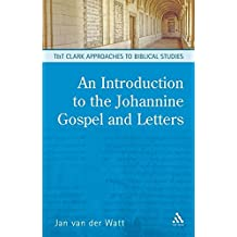 An Introduction to the Johannine Gospel and Letters (T&T Clark Approaches to Biblical Studies)