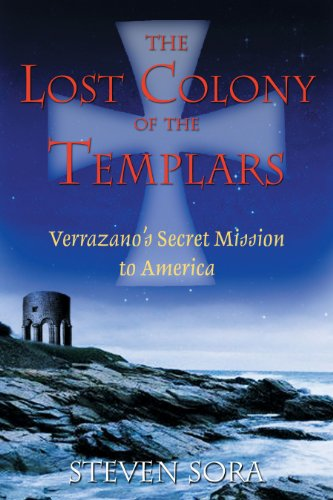 The Lost Colony of the Templars: Verrazano's Secret Mission to America (Knights Templar Of The United States Of America)