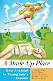 A Made-Up Place : New Zealand in Young Adult Fiction, Jackson, Anna and Schaefer, Tatjana, 0864736975