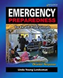 Emergency Preparedness for Health Professionals, Linda Young Landesman, 0763833975
