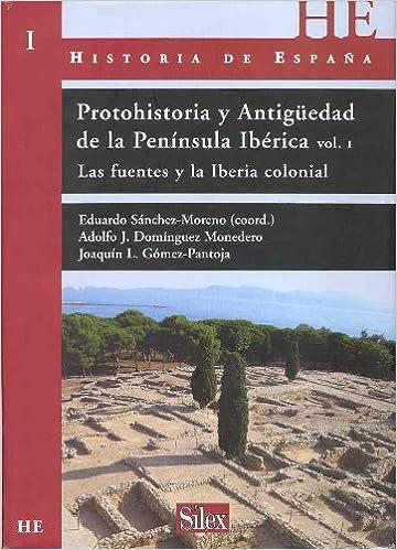Protohistoria y Antigüedad de la Península Ibérica, I : las ...