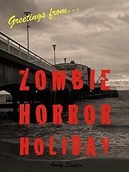 Zombie Horror Holiday: A Novella