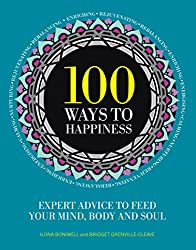 100 Ways to Happiness: Expert Advice to Feed Your Mind, Body and Soul