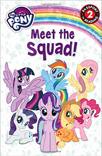 My Little Pony: Meet the Squad! (Passport to Reading Level 2) Paperback – April 2, 2019