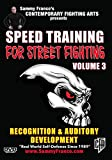 Speed Training for Street Fighting: Vol.3 (Recognition & Auditory Reflex Development)