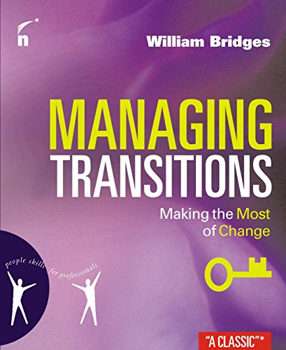 Managing Transitions : Making the Most of Challenges (People Skills for Professionals) (Bridges Managing Transitions Making The Most Of Change)