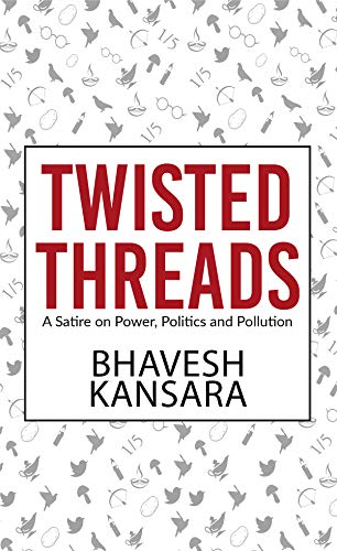 Twisted Threads A Satire On Power Politics And Pollution