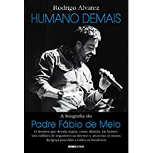 Humano demais – A biografia do padre Fábio de Melo (Portuguese Edition)