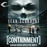 Containment: Alaskan Undead Apocalypse, Book 2 | Sean Schubert
