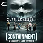 Containment: Alaskan Undead Apocalypse, Book 2 | Sean Schubert