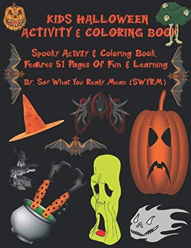 Kids Halloween Activity & Coloring Book: Spooky Activity & Coloring Book, Features 51 Pages Of Fun &