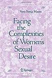 Facing the Complexities of Women's Sexual Desire, Maass, Vera S., 1489987088