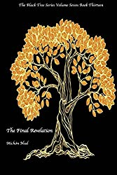 Final Revelation: The Black Tree Volume Seven Book Thirteen