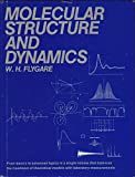 Molecular Structure and Dynamics, W. H. Flygare, 0135997534