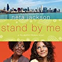 Stand by Me: A SouledOut Sisters Novel, Book 1 Audiobook by Neta Jackson Narrated by Jackie Schlicher
