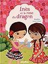 Minimiki, tome 05 : Inès et la rose du dragon par Nadja