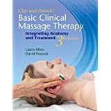 Clay and Pounds' Basic Clinical Massage Therapy: Integrating Anatomy and Treatment