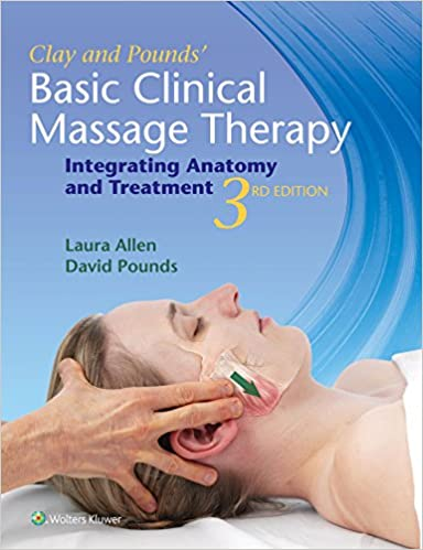 Clay & Pounds\' Basic Clinical Massage Therapy: Integrating Anatomy ...