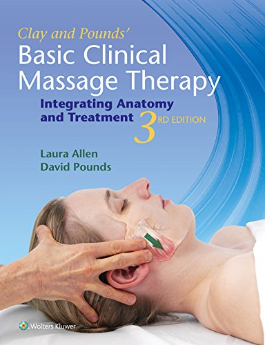 Basic Massage Therapy (Clay & Pounds' Basic Clinical Massage Therapy: Integrating Anatomy and Treatment)