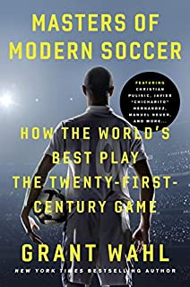 Book Cover: Masters of Modern Soccer: How the World's Best Play the Twenty-First-Century Game