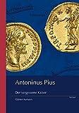 Antoninus Pius: Der Vergessene Kaiser (German Edition)