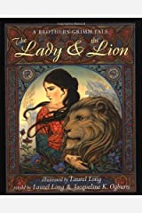 The Lady and the Lion: A Brothers Grimm Tale Hardcover