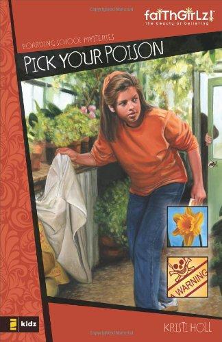 Pick Your Poison (Faithgirlz! / Boarding School Mysteries)