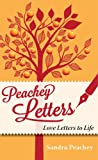Peachey Letters: Love Letters to Life