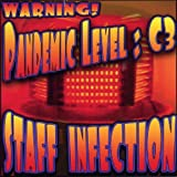 Pandemic Level: C3 by Staff Infection