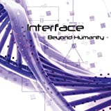 Beyond Humanity by Interface (2006-03-14)