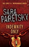 Front cover for the book Indemnity Only by Sara Paretsky