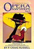 The P. Craig Russell Library of Opera Adaptations: Vol. 3
