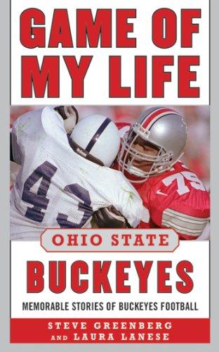 Game of My Life Ohio State Buckeyes: Memorable Stories of Buckeyes Football