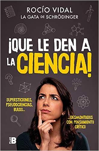 ¡Qué le den a la ciencia! - Rocío Vidal 51pV4vdwFVL._SX327_BO1,204,203,200_