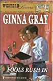 img - for Fools Rush In by Ginna Gray book / textbook / text book