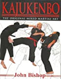 Kajukenbo -- the Original Mixed Martial Art, Bishop, John Evan, 1598726099