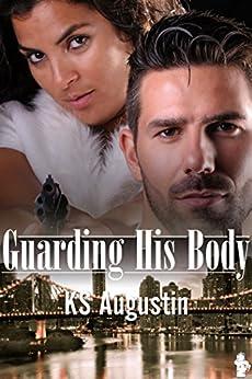 Guarding His Body (English Edition) de [Augustin, KS]