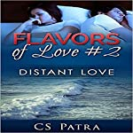 Distant Love: Flavors of Love, Book 2 | CS Patra