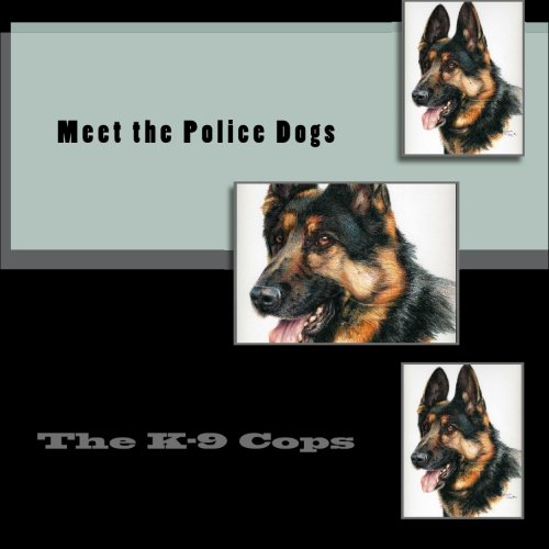 Meet the Police Dogs: The K-9 Cop for sale  Delivered anywhere in USA