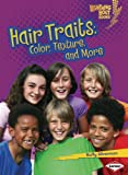 Hair Traits: Color, Texture, and More (Lightning Bolt Books)