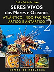 Seres vivos dos mares e oceanos 2: Atlântico, indo-pacífico, ártico e antártico