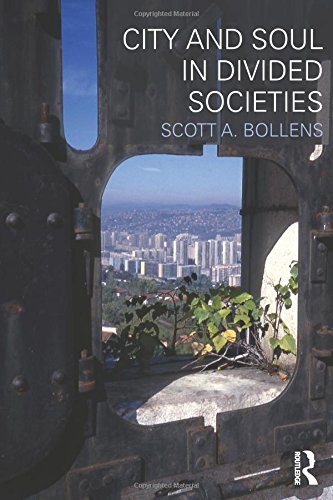 City and Soul in Divided Societies (Planning, History and...